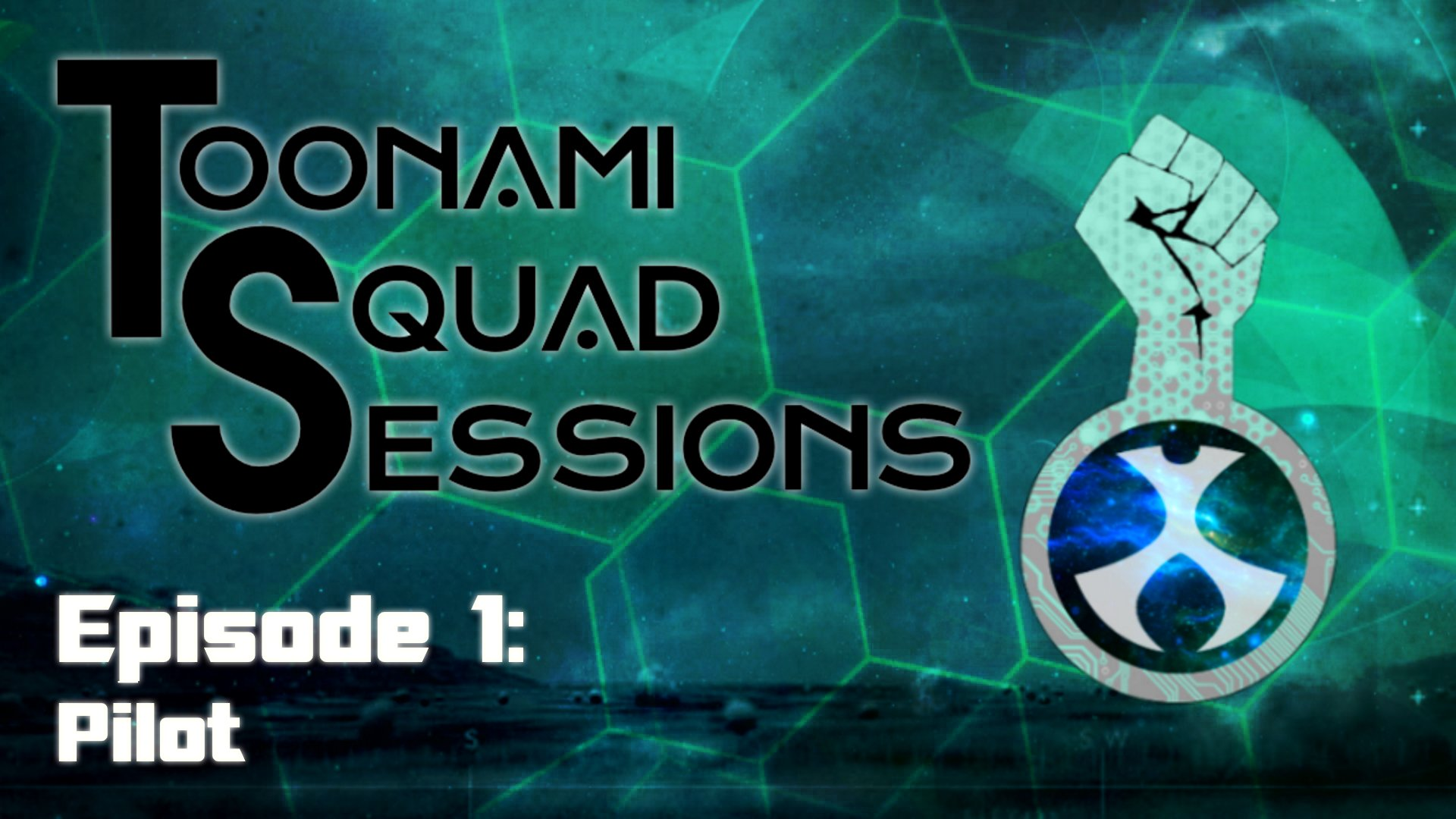 Toonami Squad Sessions Episode 1: Pilot