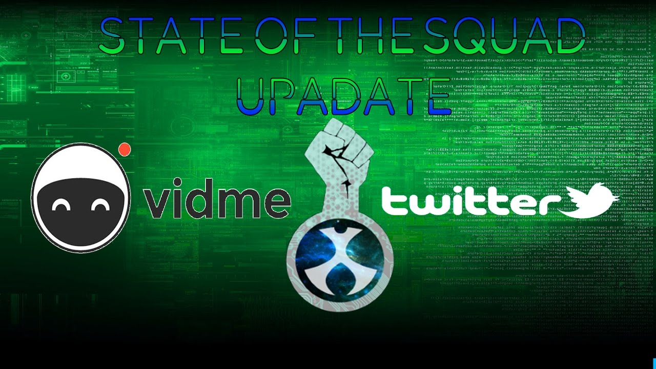 State Of The Squad Update: Vidme & Twitter Silence