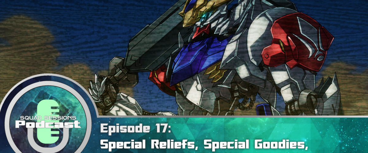 Toonami Squad Podcast Sessions Eps. 17: Special Reliefs, Special Goodies, Not So Special Return
